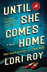 Until She Comes Home: A Novel