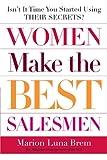 Women Make the Best Salesmen, Marion Luna Brem, 0385511639