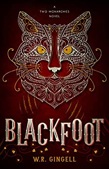 Blackfoot (Two Monarchies Sequence Book 2) by [Gingell, W.R.]