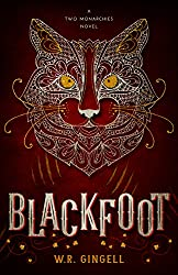 Blackfoot (Two Monarchies Sequence Book 2)