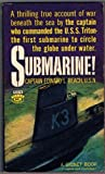 SUBMARINE!-A thrilling true account of war beneath the sea by the captain who commanded the U.S.S. Triton-the first submarine to circle the globe under water.