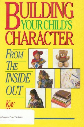 Building Your Child's Character from the Inside Out