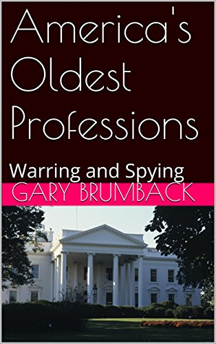 America's Oldest Professions: Warring and Spying