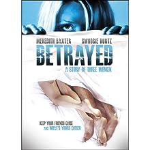 Betrayed: A Story of Three Women (2010)