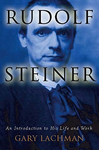 Rudolf Steiner: An Introduction to His Life and Work