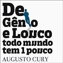 De gênio e louco todo mundo tem um pouco Audiobook by Augusto Cury Narrated by Alfredo Rolo