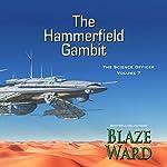 The Hammerfield Gambit: The Science Officer, Book 7   Blaze Ward