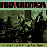 Rembetica: Historic Urban Folk Songs from Greece