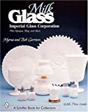 img - for Milk Glass: Imperial Glass Corporation (A Schiffer Book for Collectors) by Myrna Garrison (2001-01-01) book / textbook / text book