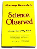 Science Observed, Jeremy Bernstein, 0465073409