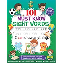 101 Must Know Sight Words Ages 4-6: For Kindergarten and First Grade | Kids Learning to Write and Read Sight Words Plus Games & Activities | Letter Tracing Book