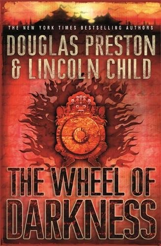 The Wheel of Darkness by Douglas Preston, Lincoln Child