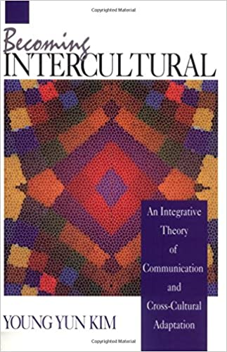 Becoming Intercultural: An Integrative Theory of