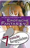 """Books : 7 erotische Kurzgeschichten aus: """"Erotische Fantasien 2"""" (German Edition)"""