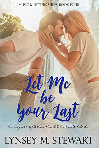 Let Me Be Your Last (Music and Letters Series Book 4) (English Edition)