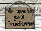 Pinterest Laundry Room Facebook HUMOR Sign -WHAT HAPPENS TODAY goes on FACEBOOK tomorrow -6X8 Reclaimed Wood Wall Decor with Twine * Blue Antique Cream Brown Tan *Wooden Social Media, Birthday, Retirement, Gag Gift