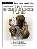 The English Springer Spaniel, Tammy Gagne, 0793836867