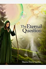 The Eternal Question Kindle Edition