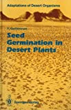 Seed Germination in Desert Plants, Gutterman, Y., 0387525629
