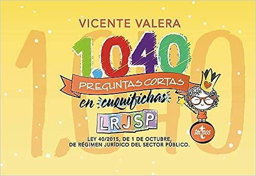 1040 Preguntas Cortas En «cuquifichas» Lrjsp: Ley 40/2015, De 1 De Octubre, De Régimen Jurídico Del Sector Público por Vicente Valera epub