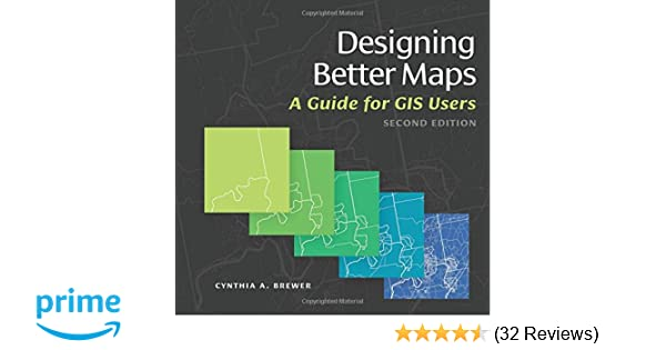 Designing better maps a guide for gis users cynthia a brewer designing better maps a guide for gis users cynthia a brewer 9781589484405 amazon books fandeluxe Image collections