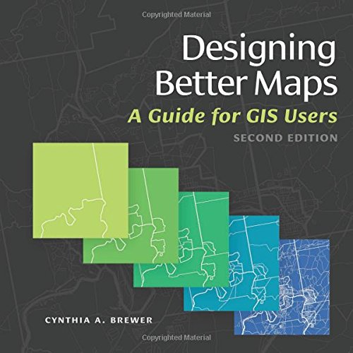 Designing Better Maps: A Guide for GIS Users (Gis Software)