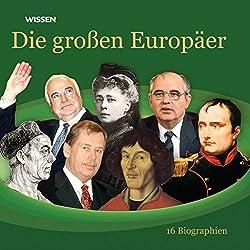 Die großen Europäer. 16 Biographien