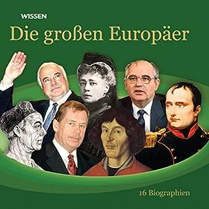 Die großen Europäer. 16 Biographien Hörbuch