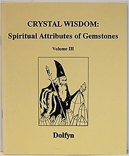 Book Crystal Wisdom: Spiritual Attributes of Gemstones Volume III