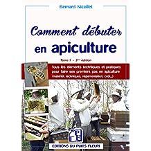 COMMENT DÉBUTER EN APICULTURE T.01 3E ÉD.
