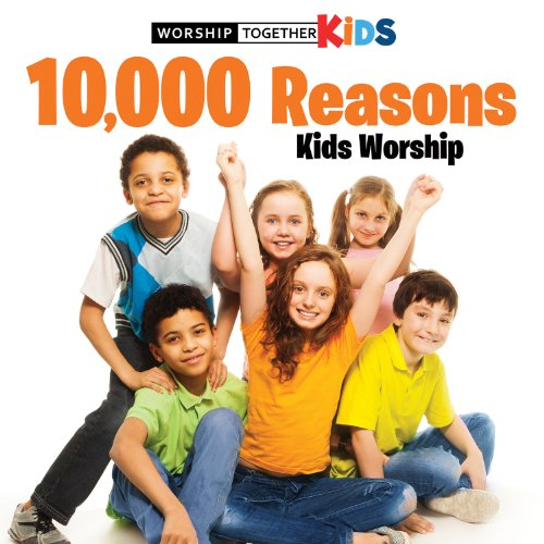 10,000 Reasons Kids Worship by Capitol Christian Distribution