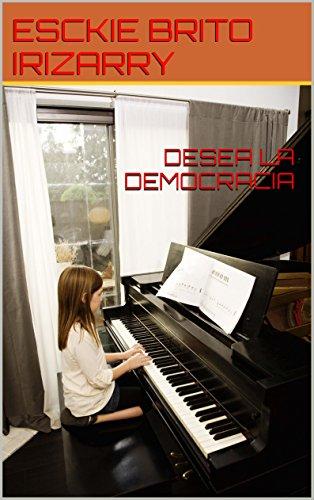 DESEA LA  DEMOCRACIA (Spanish Edition)