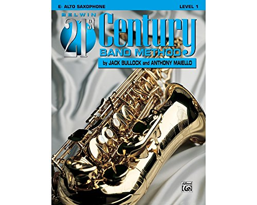 (Alfred Belwin 21st Century Band Method Level 1 E-Flat Alto Saxophone Book)