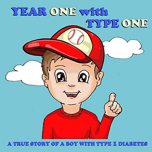 Year One with Type One: A True Story of a Boy with Type 1 Diabetes