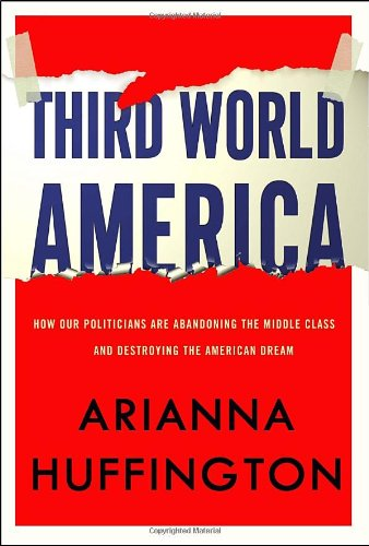 Third World America: How Our Politicians Are Abandoning...