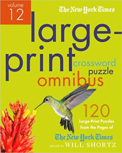 Ebooks french free download The New York Times Large-Print Crossword Puzzle Omnibus Volume 12: 120 Large-Print Easy to Hard Puzzles from the Pages of The New York  Times (German Edition) ePub
