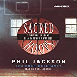 Sacred Hoops: Spiritual Lessons of a Hardwood Warrior | Phil Jackson,Hugh Delehanty