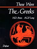 These Were the Greeks, H. D. Amos and A. G. Lang, 0802312756