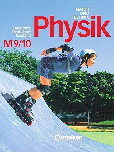 Natur und Technik - Physik (Ausgabe 1999) - Erweiterte Realschule Saarland - Realschulzweig (M): Natur und Technik, Physik, Erweiterte Realschule Saarland, 9./10. Schuljahr
