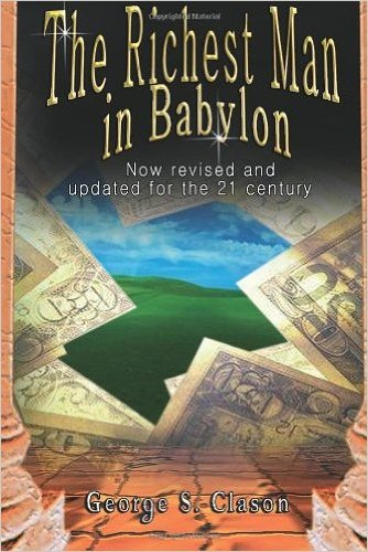 Read Online The Richest Man in Babylon: Now Revised and Updated for the 21st Century (Paperback) - Common ebook