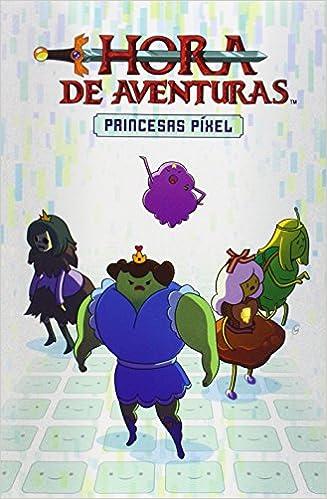 Hora de aventuras: Princesas Píxel Usa Infantil - Hora Aventuras: Amazon.es: Danielle Corsetto y Zack Sterling: Libros