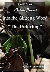 Into the Ginseng Wood: The Unfurling (English Edition)