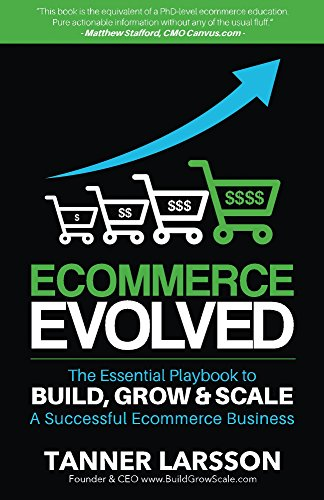 Ecommerce evolved the essential playbook to build grow scale a ecommerce evolved the essential playbook to build grow scale a successful ecommerce business fandeluxe Gallery