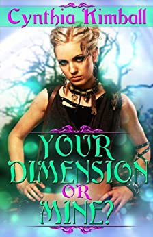 Your Dimension Or Mine? (Dating Service Series Book 1) by [Kimball, Cynthia]