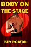 Body on the Stage, Bev Robitai, 1477616403