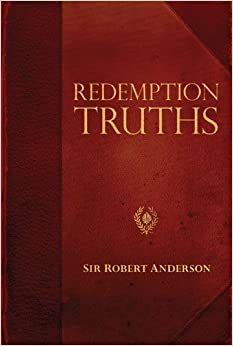 Redemption Truths (Sir Robert Anderson Library)