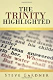 The Trinity Highlighted, Steve Gardner, 1462730876
