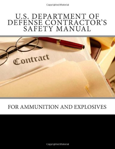 U.S. Department of Defense Contractor's Safety Manual: For Ammunition and Explosives Department of Defense