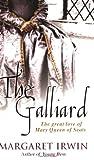 The Galliard, Margaret Irwin, 0749080736
