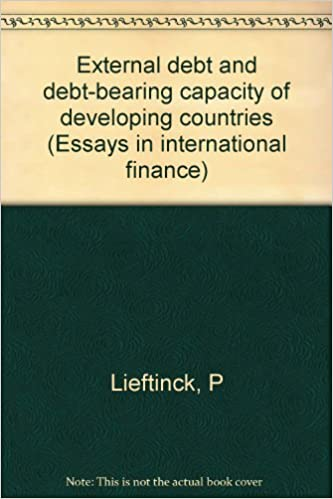 External Debt And Debtbearing Capacity Of Developing Countries  External Debt And Debtbearing Capacity Of Developing Countries Essays In  International Finance P Lieftinck Amazoncom Books How Can A Business Plan Help An Entrepreneur also What Is The Thesis Of An Essay  Essay Proposal Format